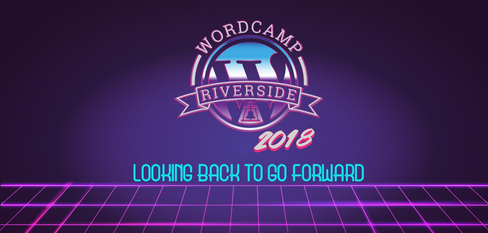WordCamp Riverside 2018 Banner: Looking Back to Go Forward